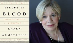 New from Karen Armstrong: 'Fields of Blood'