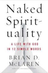 Naked Spirituality - Briand McLaren