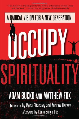 Occupy Spirituality – a Radical Vision for a New Generation
