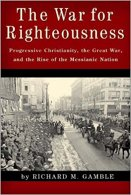 The War for Righteousness - Richard Gamble